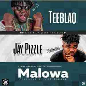 Teeblaq - Malowa (Gwara Gwara) ft. JayPizzle